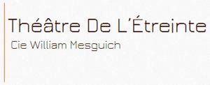 Théâtre De L'Étreinte - Cie William Mesguich