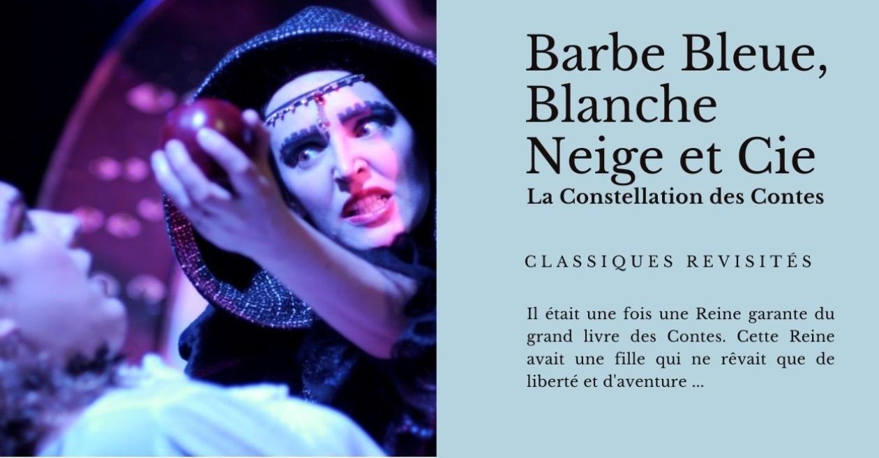 Barbe Bleue, Blanche Neige et cie - La constellation des contesSpectacle de théâtre pour enfants
